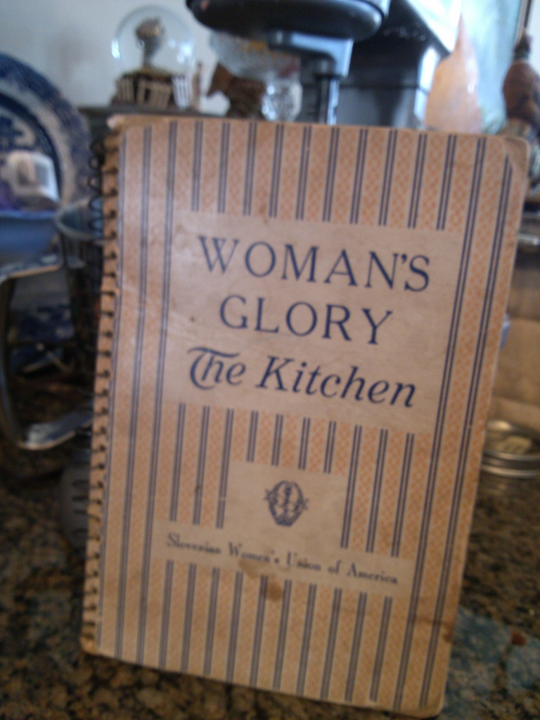 Woman's Glory--the Kitchen  a publication of the Slovenian Women's Union of America. My gift from Aunt Udi
